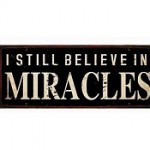 I still believe in miracles!!